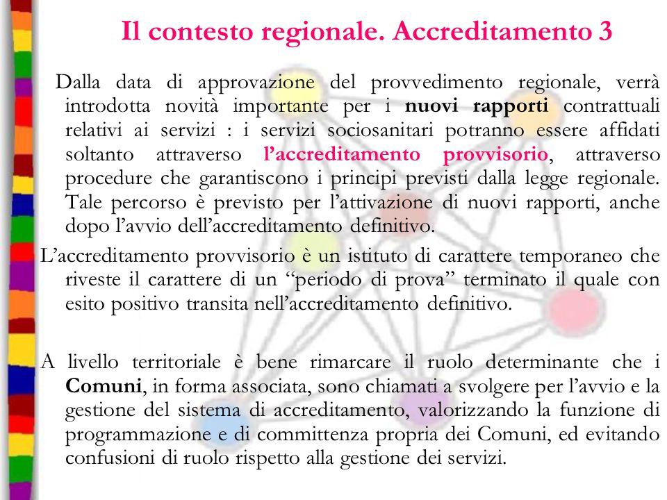 Il contesto regionale. Accreditamento 3 Dalla data di approvazione del provvedimento regionale, verrà introdotta novità importante per i nuovi rapport