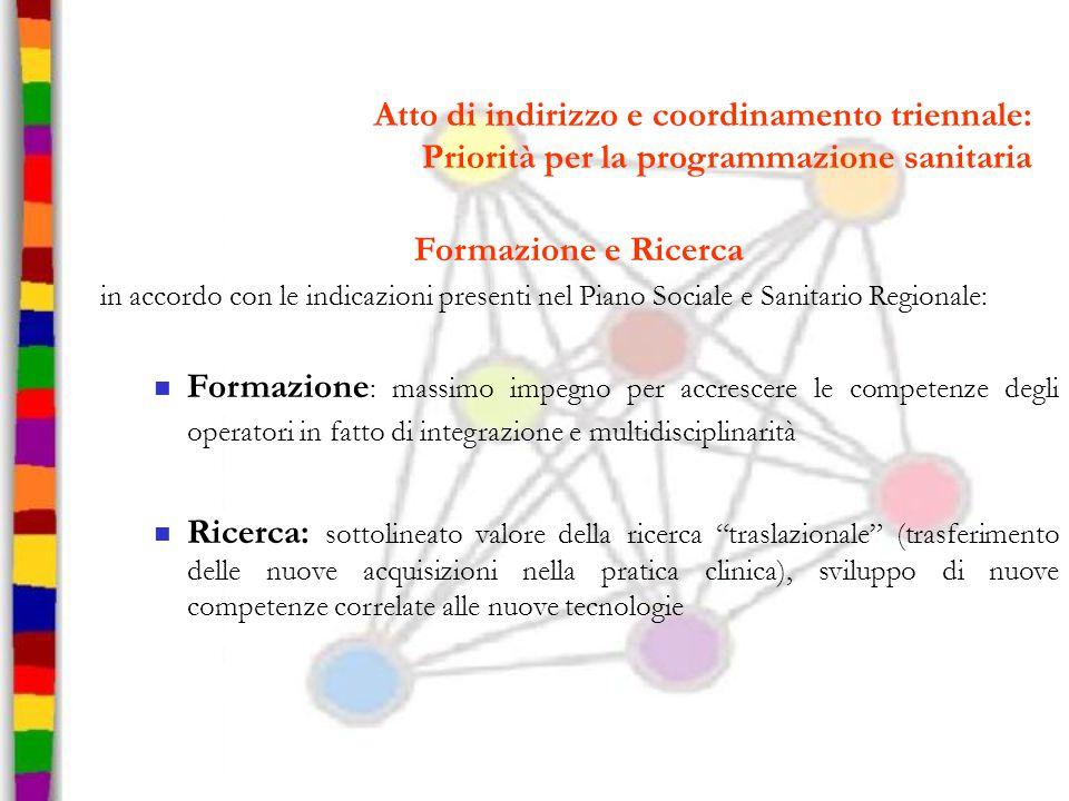 Atto di indirizzo e coordinamento triennale: Priorità per la programmazione sanitaria Formazione e Ricerca in accordo con le indicazioni presenti nel