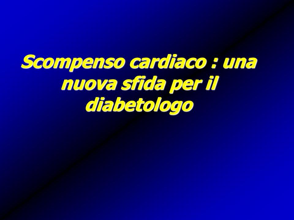 Epidemiologia dello scompenso cardiaco nel diabete Lo scompenso è la complicanza grave, dimenticata, e spesso fatale del diabete.