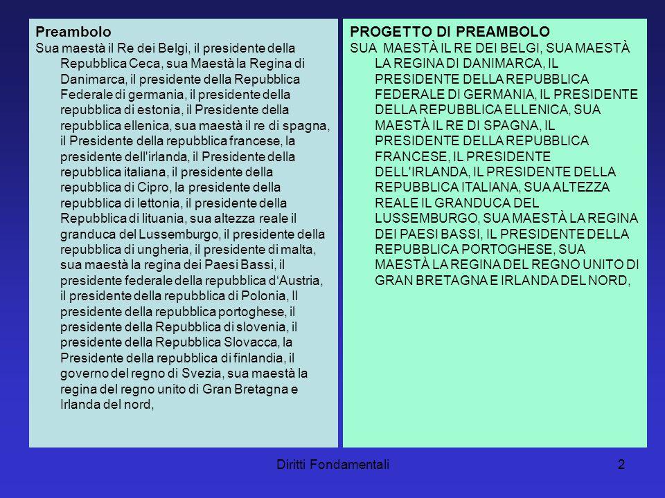 Diritti Fondamentali13 Articolo 2 L accordo di cui all articolo 1 deve garantire che l adesione non incida né sulle competenze dell Unione né sulle attribuzioni delle sue istituzioni.