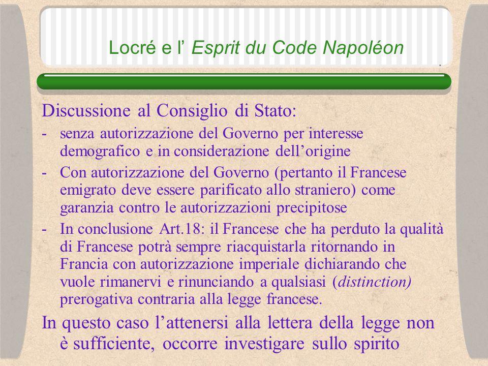 Locré e l' Esprit du Code Napoléon Il problema dei Francesi espatriati durante la rivoluzione che vogliono riacquistare la cittadinanza francese.