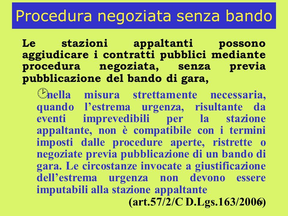 21 Procedura negoziata senza bando Le stazioni appaltanti possono aggiudicare i contratti pubblici mediante procedura negoziata, senza previa pubblica