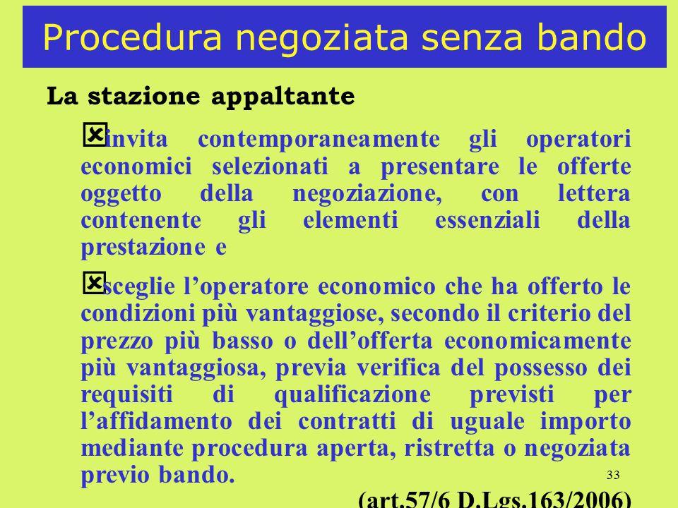 33 Procedura negoziata senza bando La stazione appaltante ý invita contemporaneamente gli operatori economici selezionati a presentare le offerte ogge