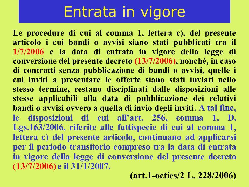 9 Entrata in vigore Le procedure di cui al comma 1, lettera c), del presente articolo i cui bandi o avvisi siano stati pubblicati tra il 1/7/2006 e la