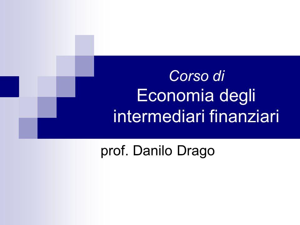 Corso di Economia degli intermediari finanziari prof. Danilo Drago