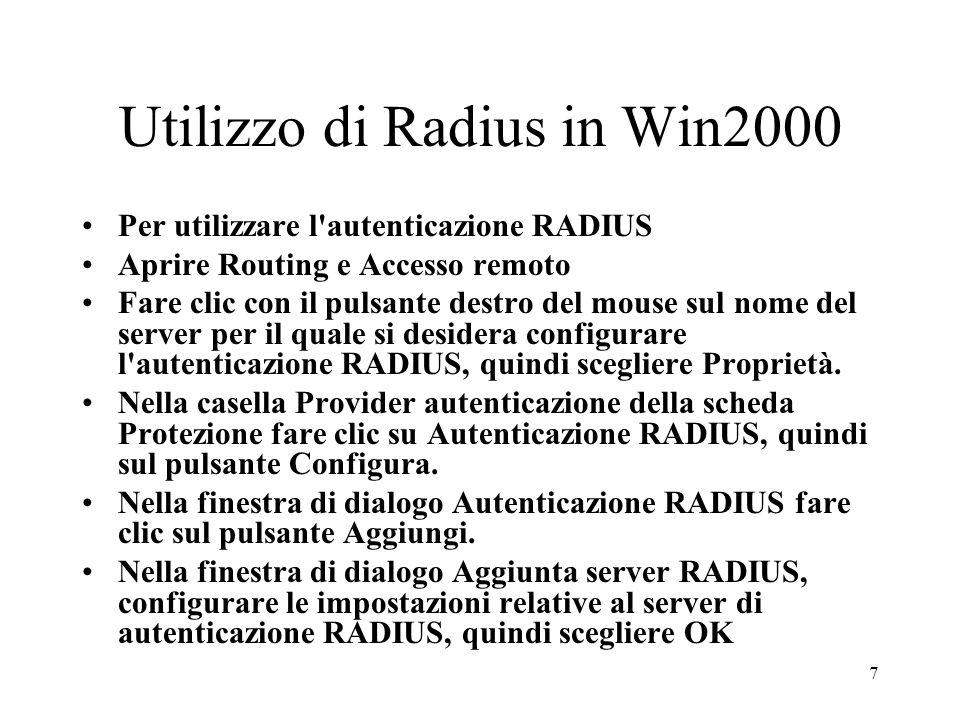 7 Utilizzo di Radius in Win2000 Per utilizzare l'autenticazione RADIUS Aprire Routing e Accesso remoto Fare clic con il pulsante destro del mouse sul