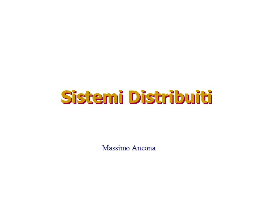 Massimo Ancona Sistemi Distribuiti