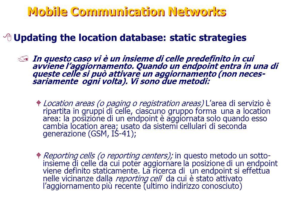 Mobile Communication Networks 8Updating the location database: static strategies /In questo caso vi è un insieme di celle predefinito in cui avviene l