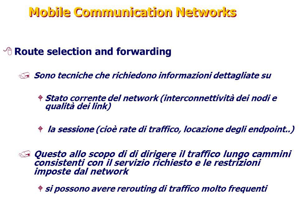 Mobile Communication Networks 8Route selection and forwarding /Sono tecniche che richiedono informazioni dettagliate su WStato corrente del network (i