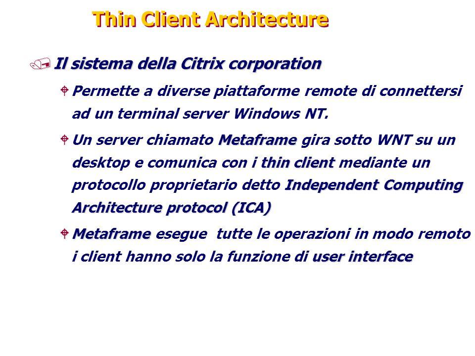 Thin Client Architecture /Il sistema della Citrix corporation WPermette a diverse piattaforme remote di connettersi ad un terminal server Windows NT.