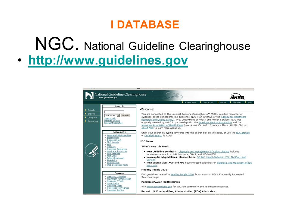 I DATABASE NGC. National Guideline Clearinghouse http://www.guidelines.gov