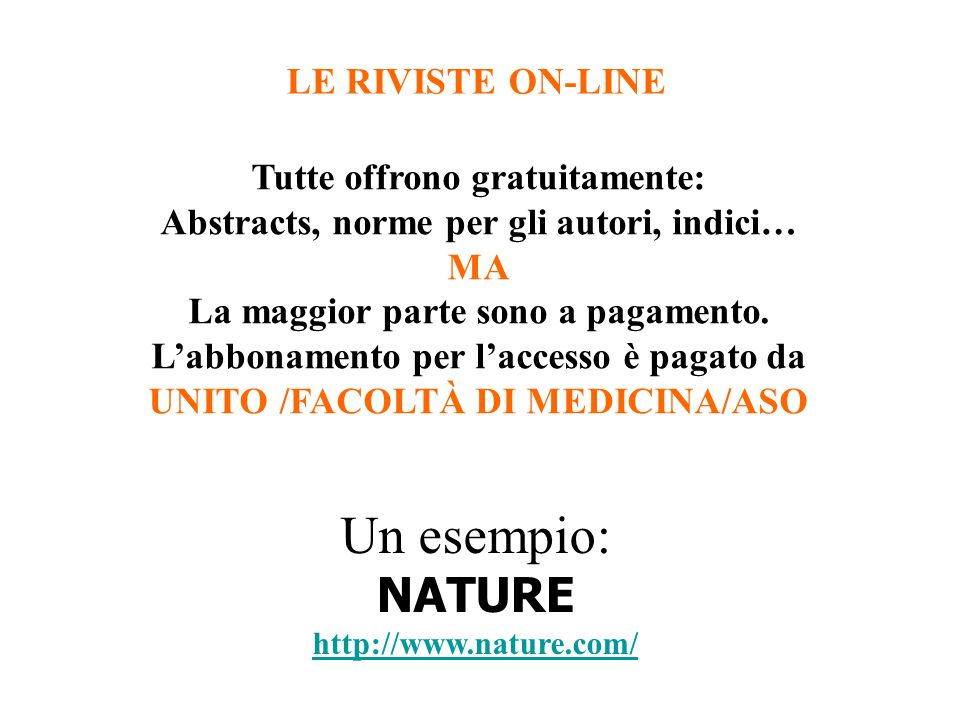 LE RIVISTE ON-LINE Tutte offrono gratuitamente: Abstracts, norme per gli autori, indici… MA La maggior parte sono a pagamento.