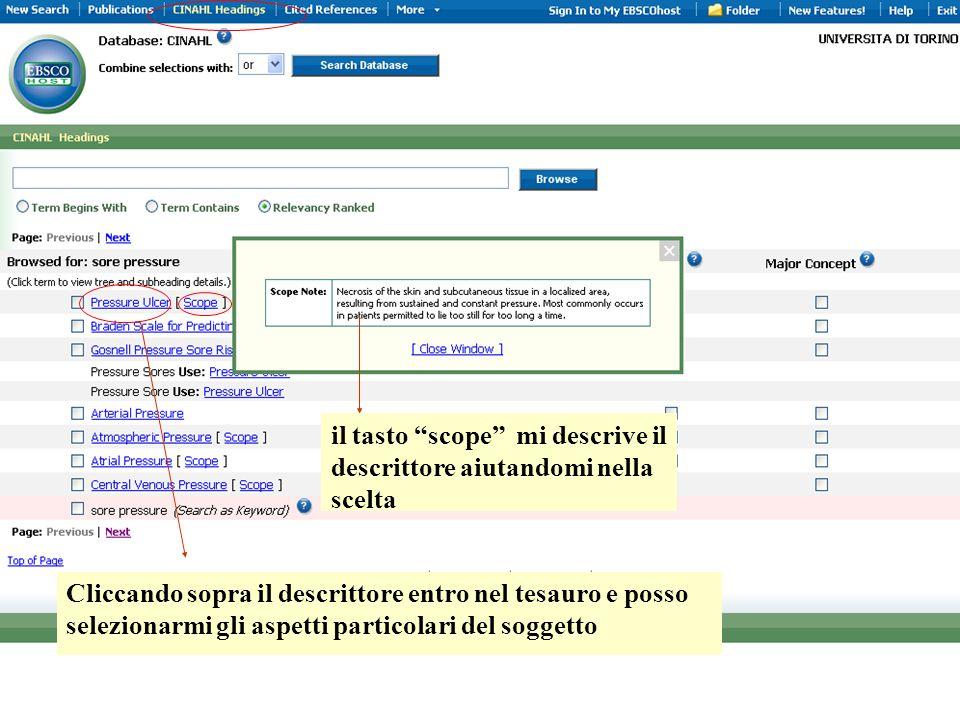 il tasto scope mi descrive il descrittore aiutandomi nella scelta Cliccando sopra il descrittore entro nel tesauro e posso selezionarmi gli aspetti particolari del soggetto