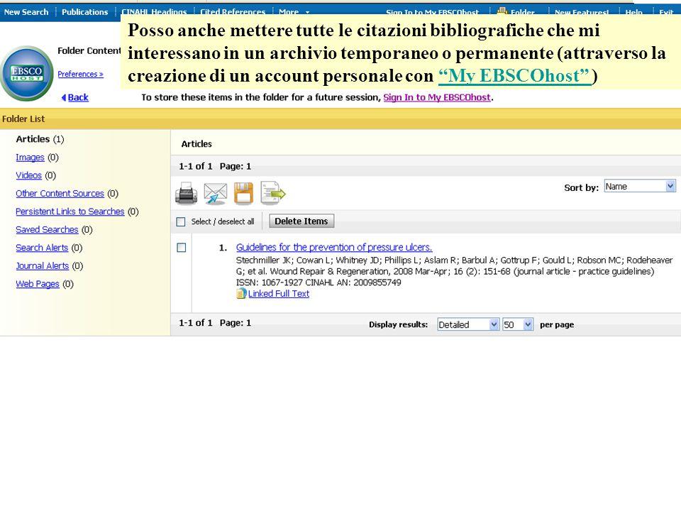 Posso anche mettere tutte le citazioni bibliografiche che mi interessano in un archivio temporaneo o permanente (attraverso la creazione di un account personale con My EBSCOhost ) My EBSCOhost