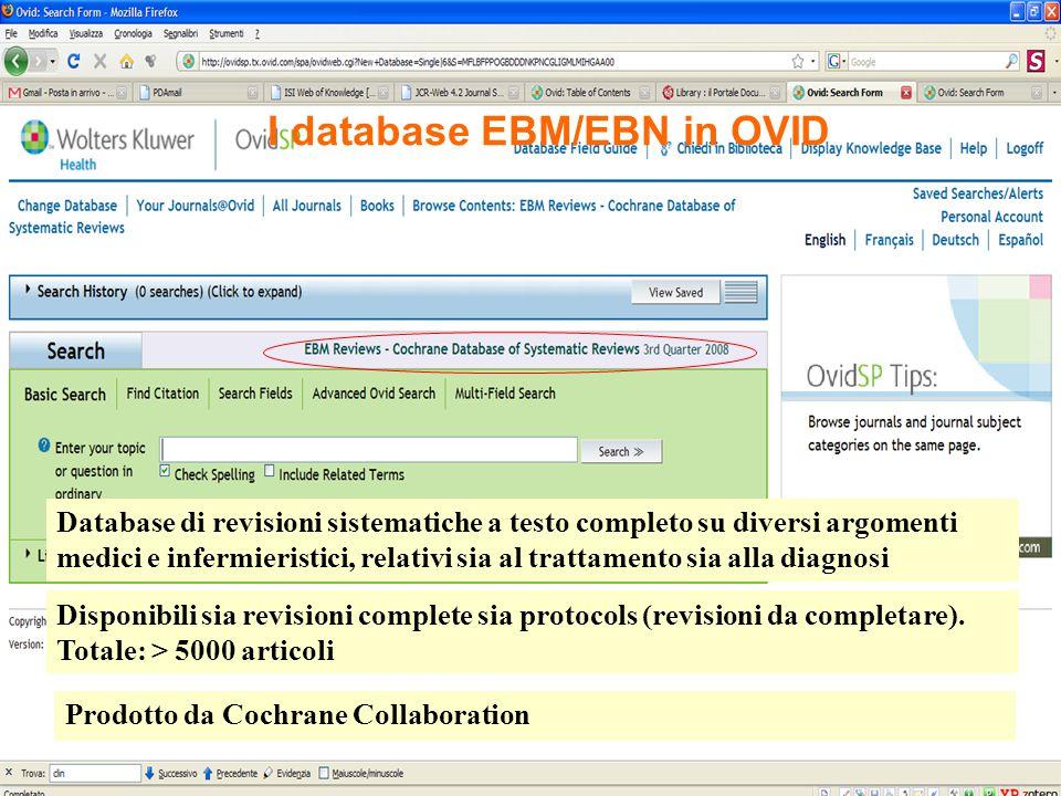 Database di revisioni sistematiche a testo completo su diversi argomenti medici e infermieristici, relativi sia al trattamento sia alla diagnosi Disponibili sia revisioni complete sia protocols (revisioni da completare).
