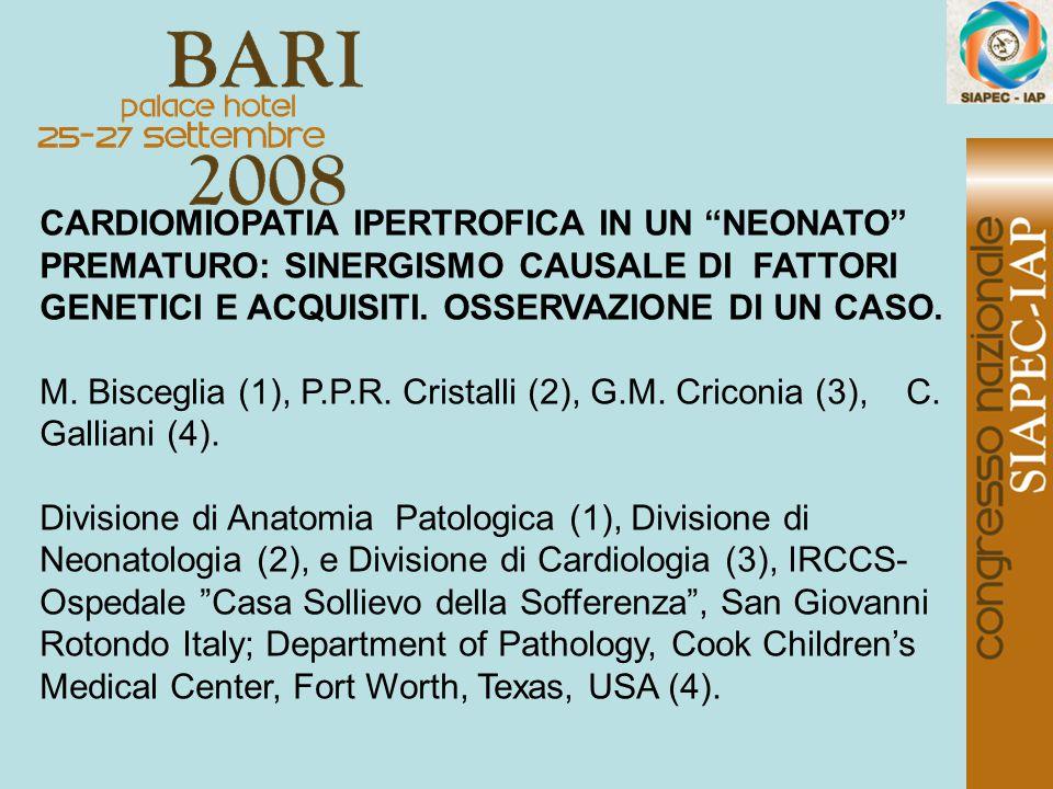 """CARDIOMIOPATIA IPERTROFICA IN UN """"NEONATO"""" PREMATURO: SINERGISMO CAUSALE DI FATTORI GENETICI E ACQUISITI. OSSERVAZIONE DI UN CASO. M. Bisceglia (1), P"""