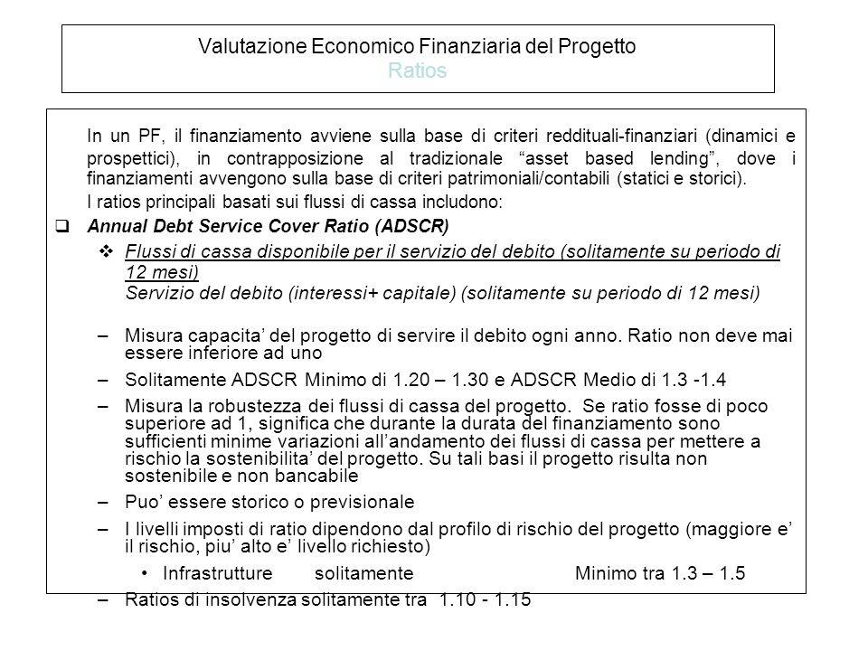 In un PF, il finanziamento avviene sulla base di criteri reddituali-finanziari (dinamici e prospettici), in contrapposizione al tradizionale asset based lending , dove i finanziamenti avvengono sulla base di criteri patrimoniali/contabili (statici e storici).