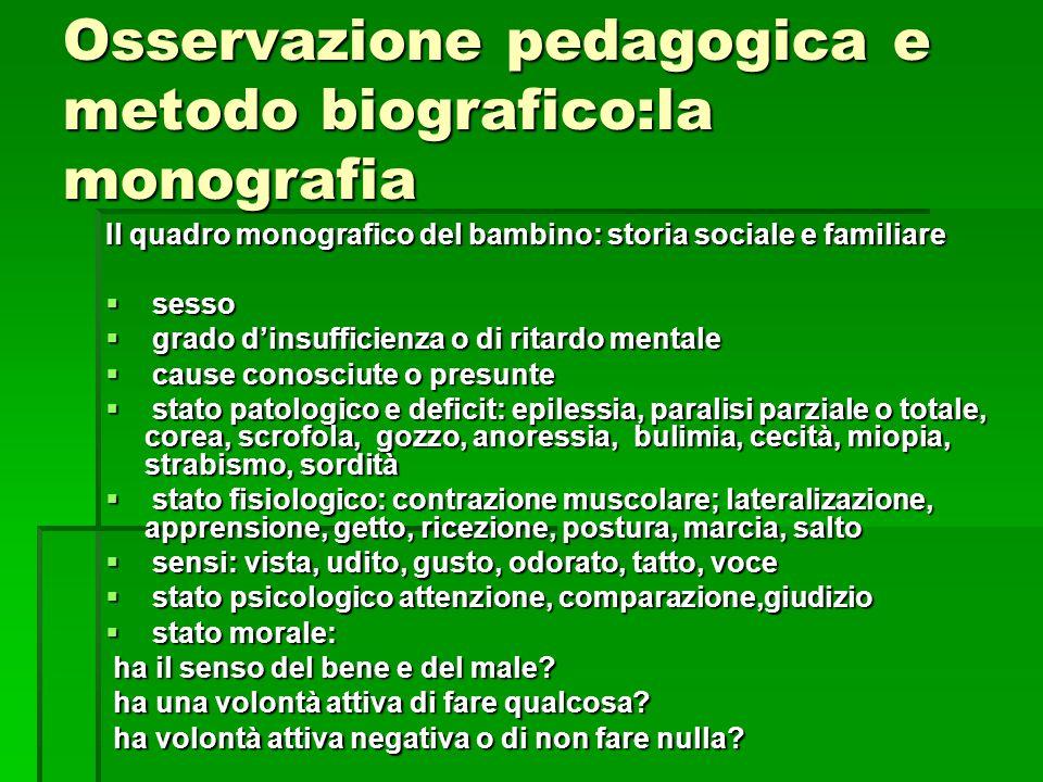 Osservazione pedagogica e metodo biografico:la monografia Il quadro monografico del bambino: storia sociale e familiare  sesso  grado d'insufficienz