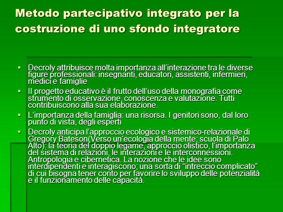 Metodo partecipativo integrato per la costruzione di uno sfondo integratore  Decroly attribuisce molta importanza all'interazione tra le diverse figu