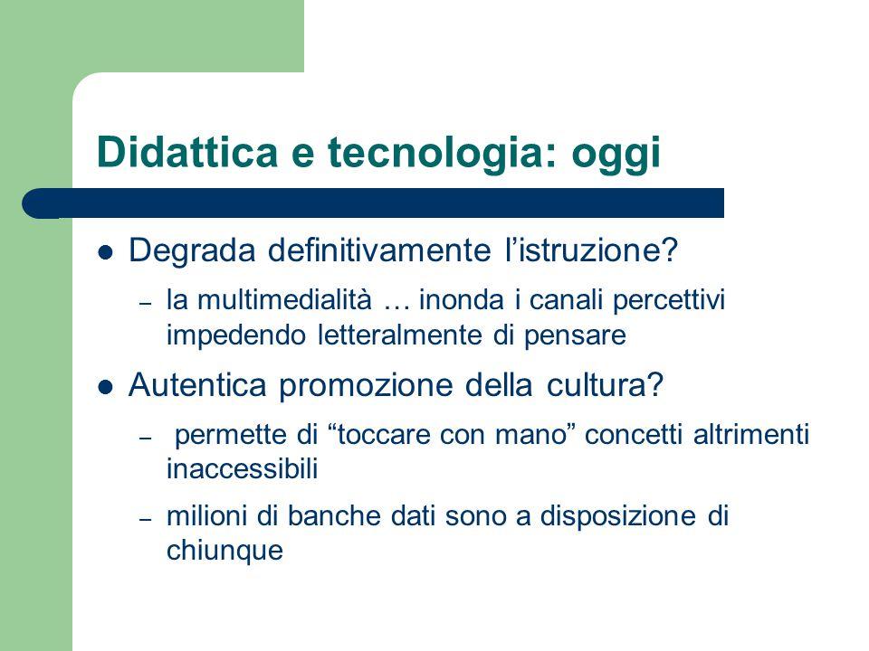 Didattica e tecnologia: oggi Degrada definitivamente l'istruzione.