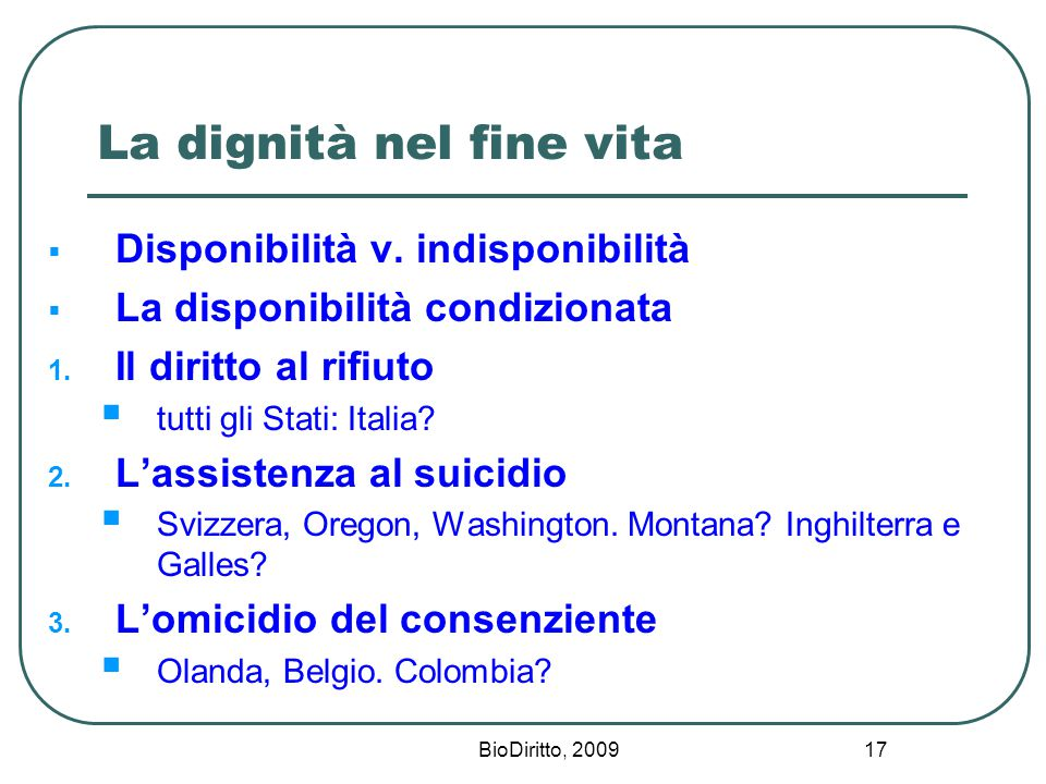 BioDiritto, 2009 17 La dignità nel fine vita  Disponibilità v.