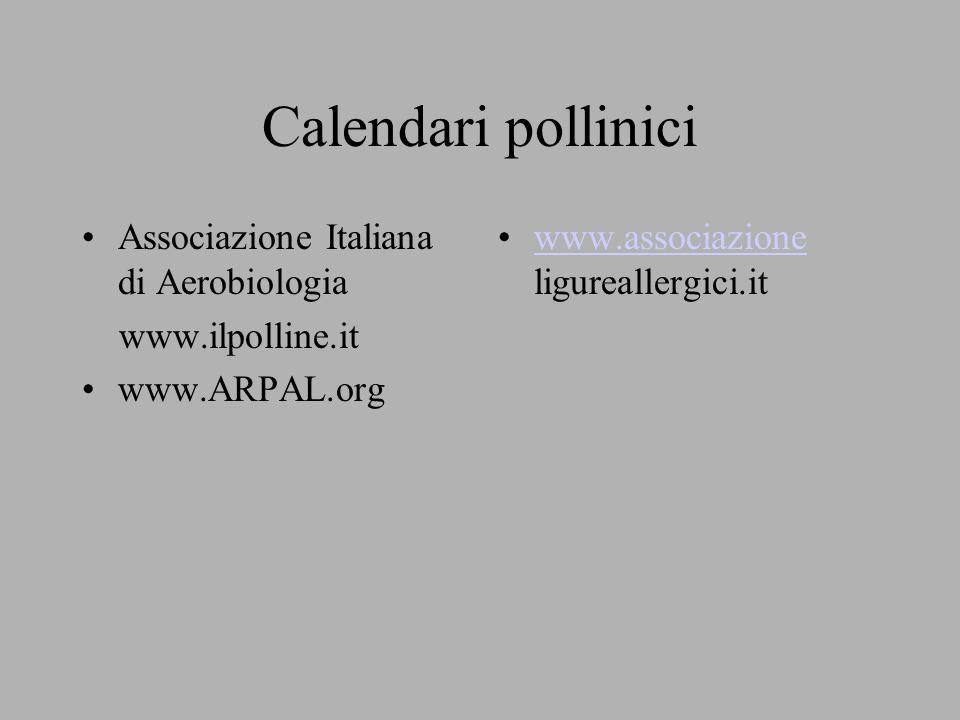 Calendari pollinici Associazione Italiana di Aerobiologia www.ilpolline.it www.ARPAL.org www.associazione ligureallergici.itwww.associazione