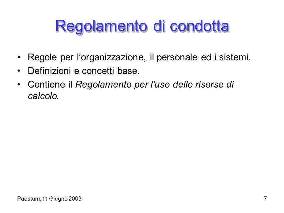 Paestum, 11 Giugno 20037 Regolamento di condotta Regole per l'organizzazione, il personale ed i sistemi.