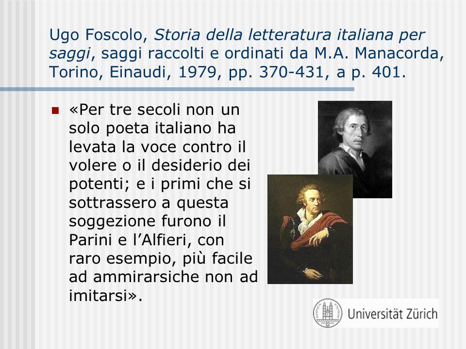 Ugo Foscolo, Storia della letteratura italiana per saggi, saggi raccolti e ordinati da M.A. Manacorda, Torino, Einaudi, 1979, pp. 370-431, a p. 401. «
