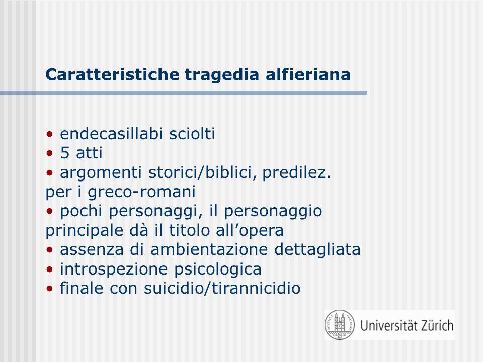 Caratteristiche tragedia alfieriana endecasillabi sciolti 5 atti argomenti storici/biblici, predilez.