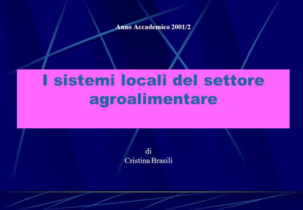 I sistemi locali del settore agroalimentare Anno Accademico 2001/2 di Cristina Brasili Dipartimento di Scienze Statistiche - Università degli Studi di