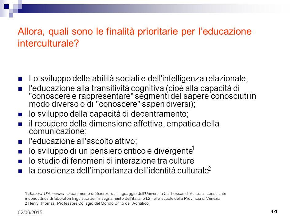 14 02/06/2015 Allora, quali sono le finalità prioritarie per l'educazione interculturale.