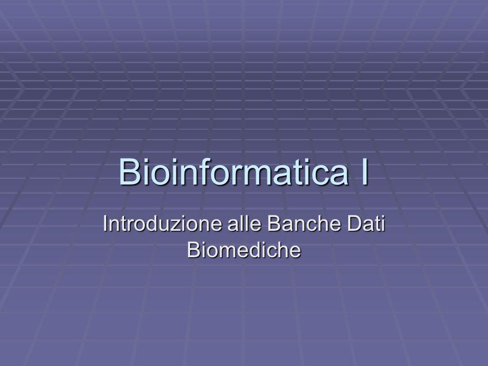 Bioinformatica I Introduzione alle Banche Dati Biomediche