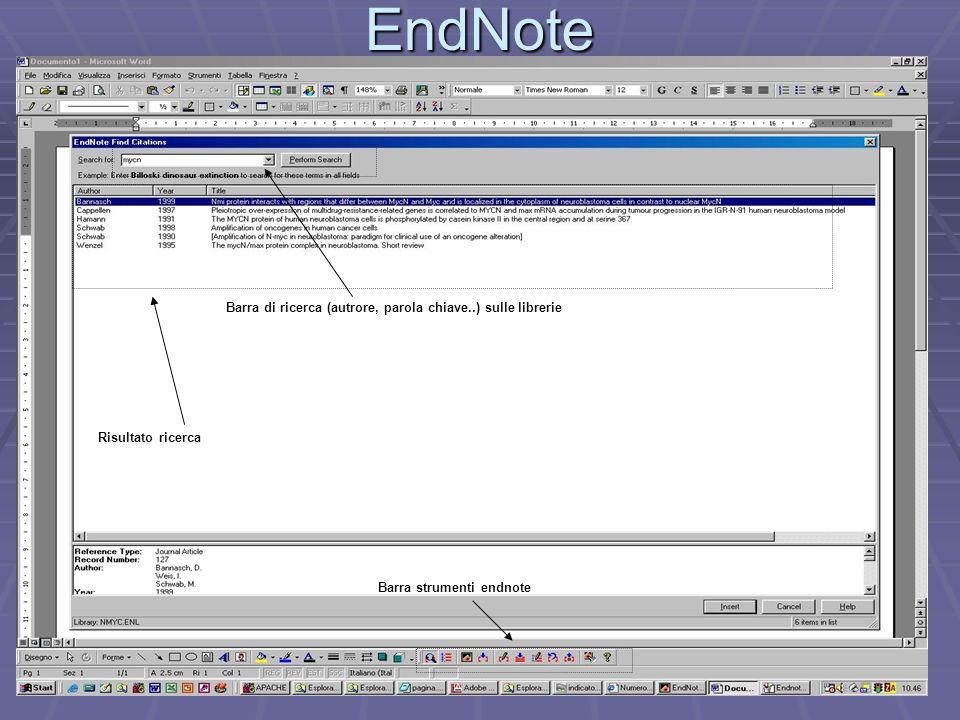 EndNote Barra strumenti endnote Barra di ricerca (autrore, parola chiave..) sulle librerie Risultato ricerca