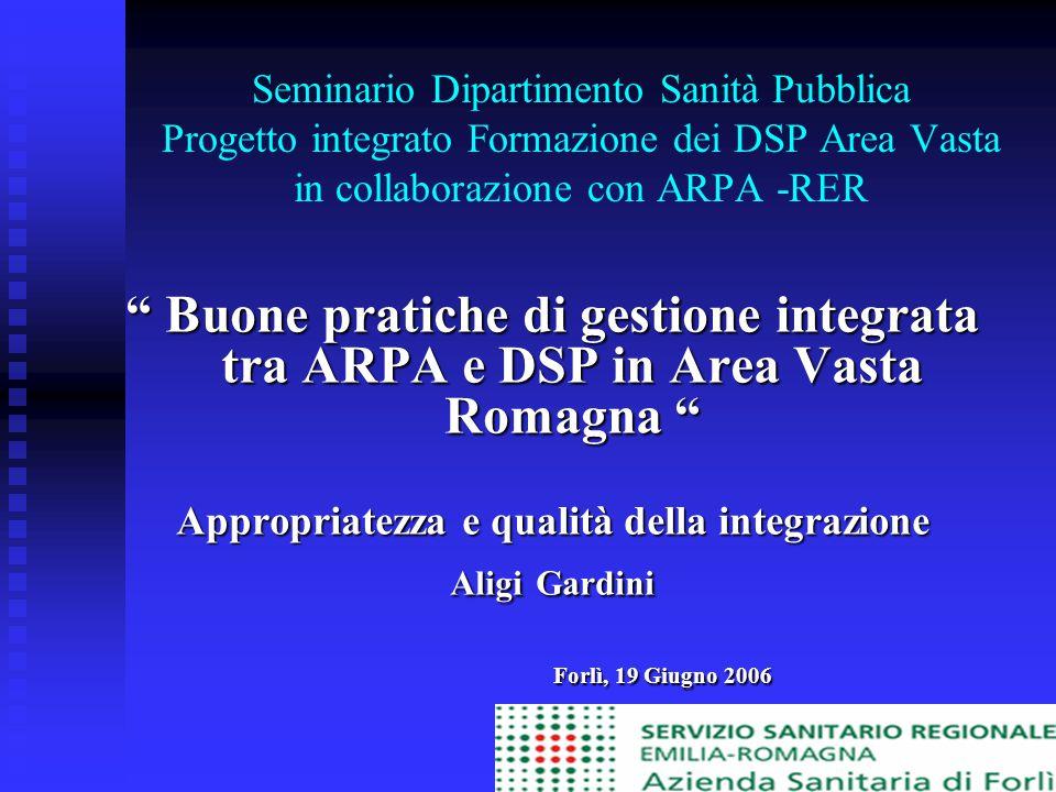 """Seminario Dipartimento Sanità Pubblica Progetto integrato Formazione dei DSP Area Vasta in collaborazione con ARPA -RER """" Buone pratiche di gestione i"""