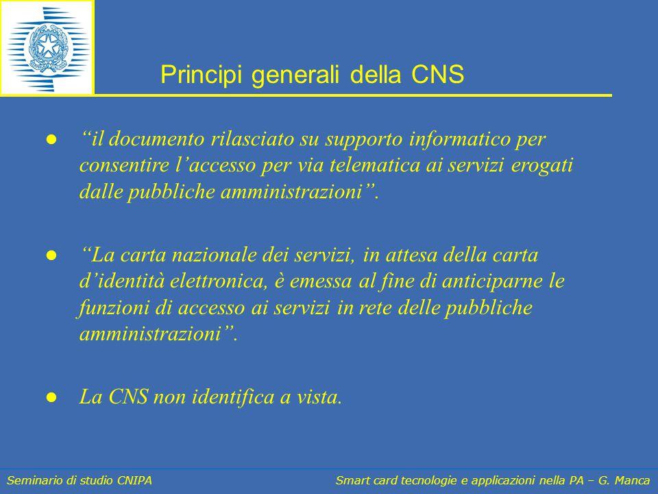 """Seminario di studio CNIPA Smart card tecnologie e applicazioni nella PA – G. Manca """"il documento rilasciato su supporto informatico per consentire l'a"""