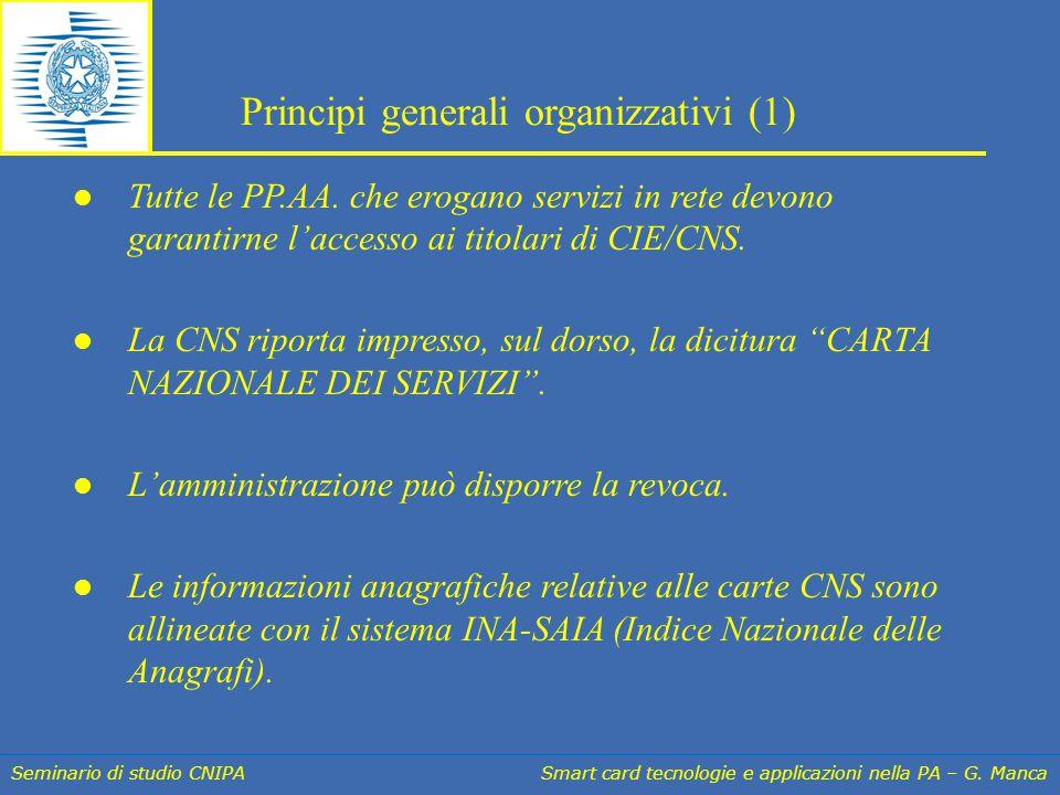 Seminario di studio CNIPA Smart card tecnologie e applicazioni nella PA – G. Manca Tutte le PP.AA. che erogano servizi in rete devono garantirne l'acc