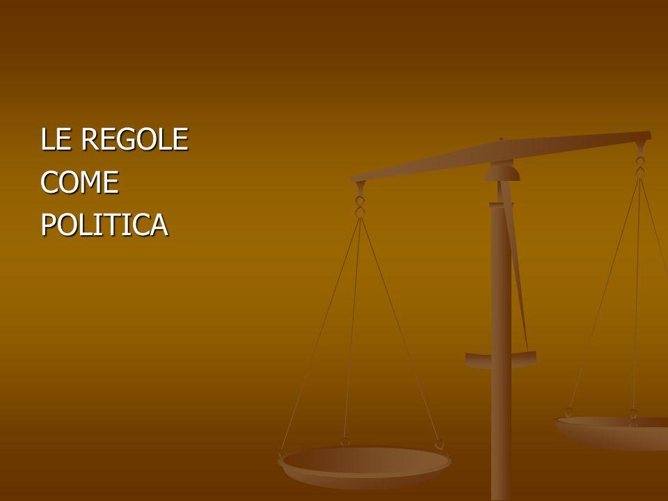 LE REGOLE COMEPOLITICA