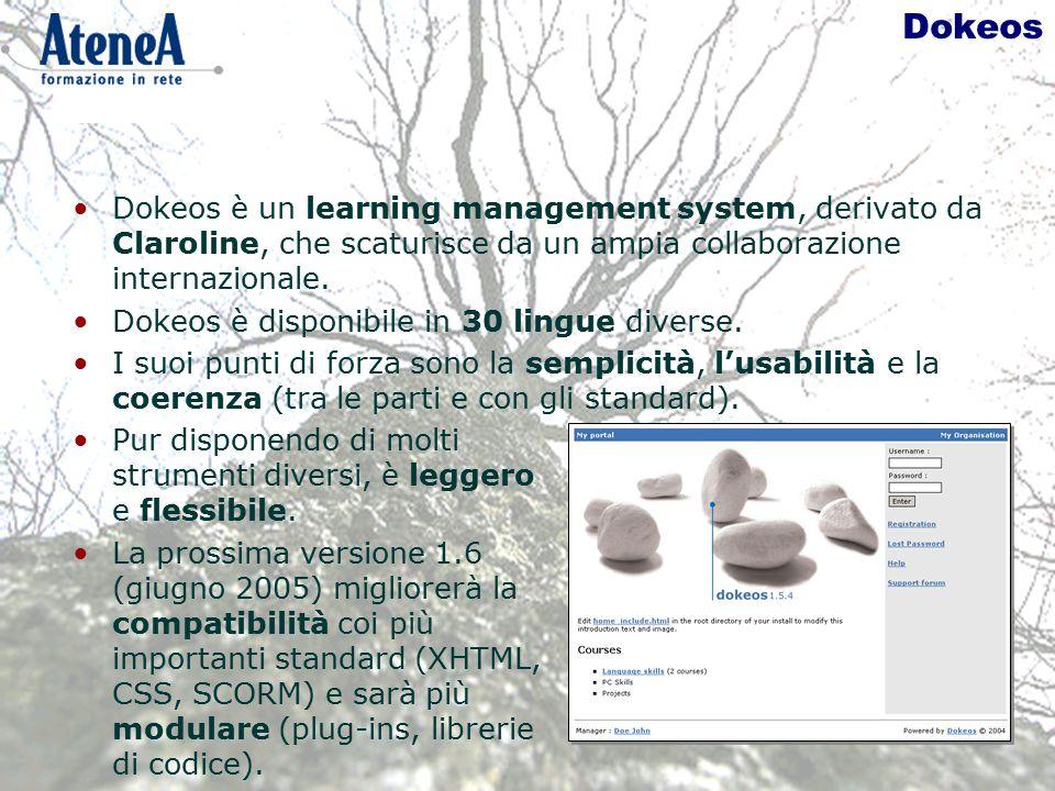 Dokeos Dokeos è un learning management system, derivato da Claroline, che scaturisce da un ampia collaborazione internazionale.