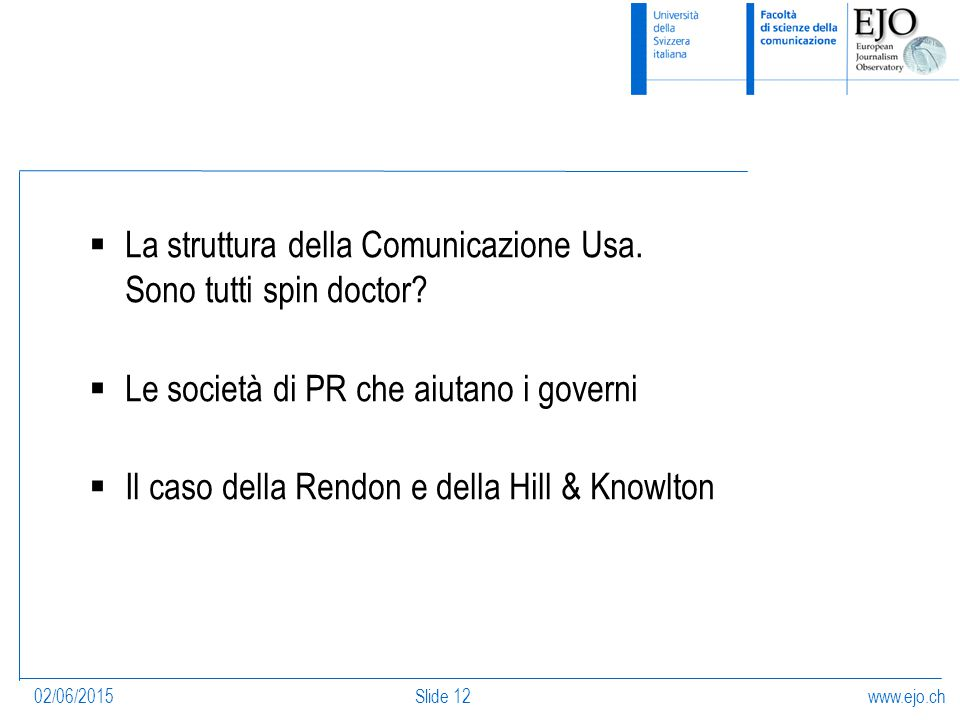 www.ejo.ch02/06/2015Slide 12  La struttura della Comunicazione Usa.