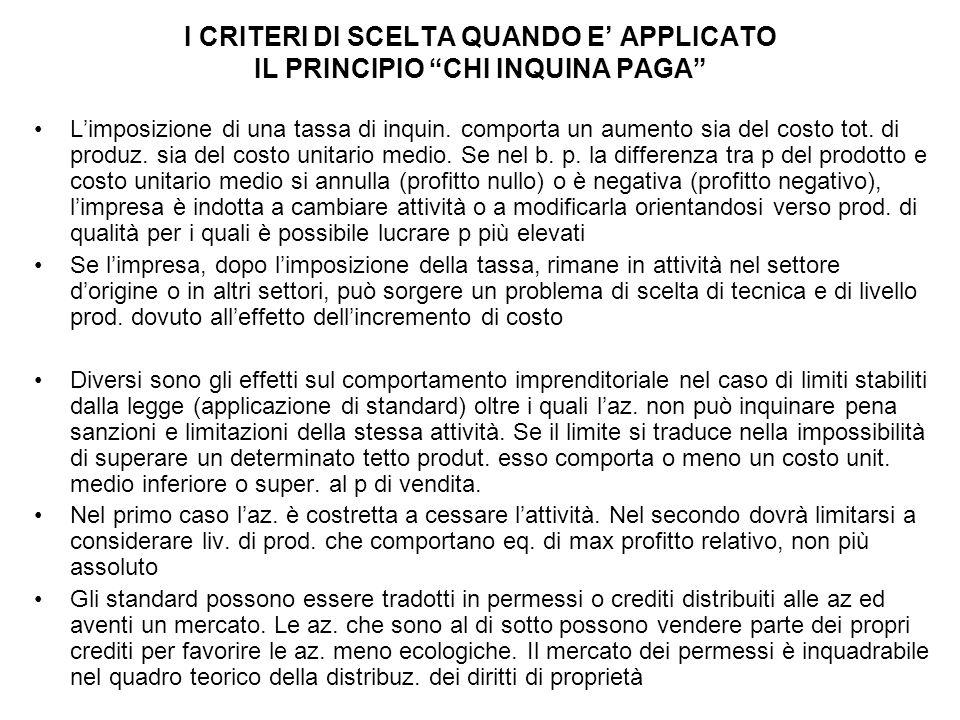 I CRITERI DI SCELTA QUANDO E' APPLICATO IL PRINCIPIO CHI INQUINA PAGA L'imposizione di una tassa di inquin.