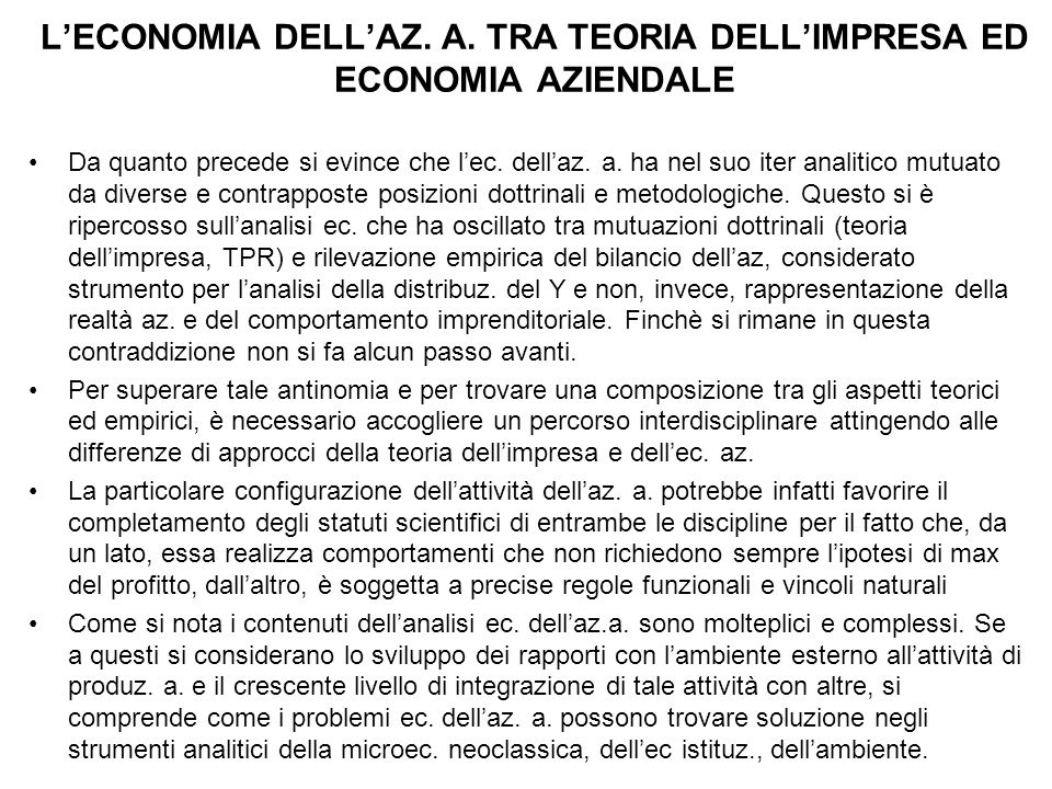 L'ECONOMIA DELL'AZ. A. TRA TEORIA DELL'IMPRESA ED ECONOMIA AZIENDALE Da quanto precede si evince che l'ec. dell'az. a. ha nel suo iter analitico mutua