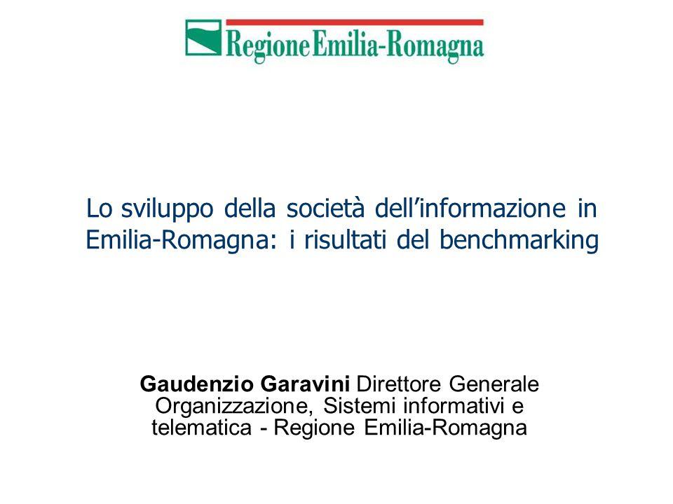 Lo sviluppo della società dell'informazione in Emilia-Romagna: i risultati del benchmarking Gaudenzio Garavini Direttore Generale Organizzazione, Sistemi informativi e telematica - Regione Emilia-Romagna