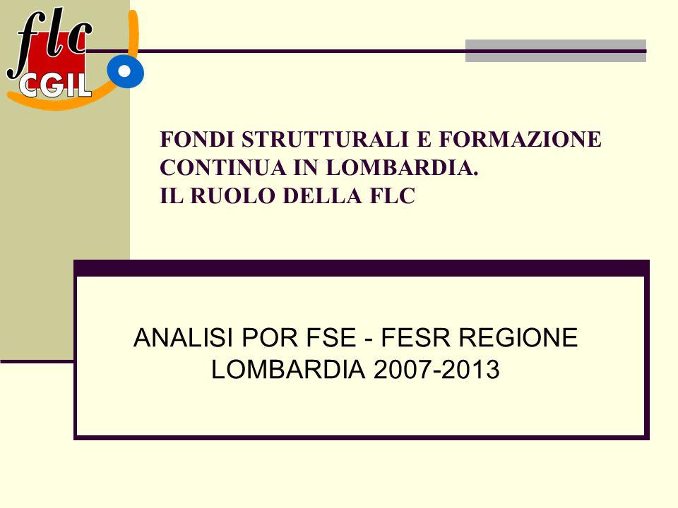 FONDI STRUTTURALI E FORMAZIONE CONTINUA IN LOMBARDIA. IL RUOLO DELLA FLC ANALISI POR FSE - FESR REGIONE LOMBARDIA 2007-2013