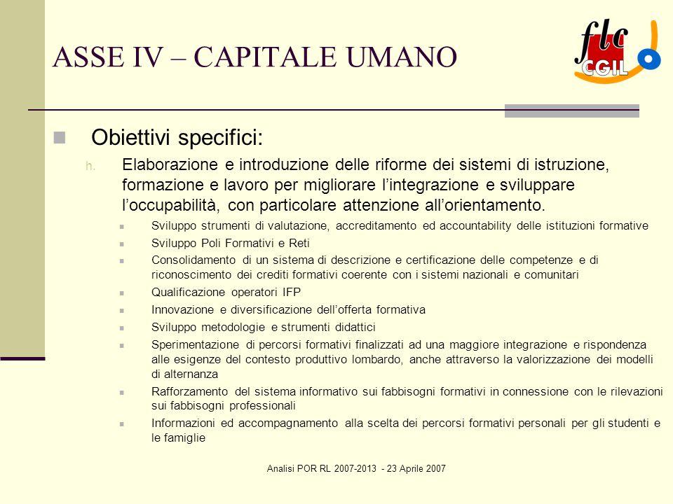 Analisi POR RL 2007-2013 - 23 Aprile 2007 ASSE IV – CAPITALE UMANO Obiettivi specifici: h.