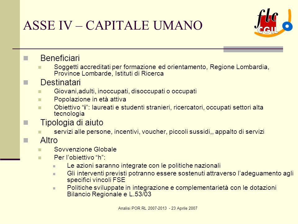 Analisi POR RL 2007-2013 - 23 Aprile 2007 ASSE IV – CAPITALE UMANO Beneficiari Soggetti accreditati per formazione ed orientamento, Regione Lombardia,