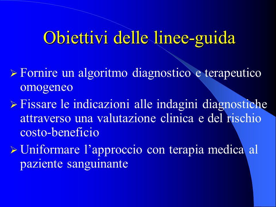 Obiettivi delle linee-guida  Fornire un algoritmo diagnostico e terapeutico omogeneo  Fissare le indicazioni alle indagini diagnostiche attraverso u