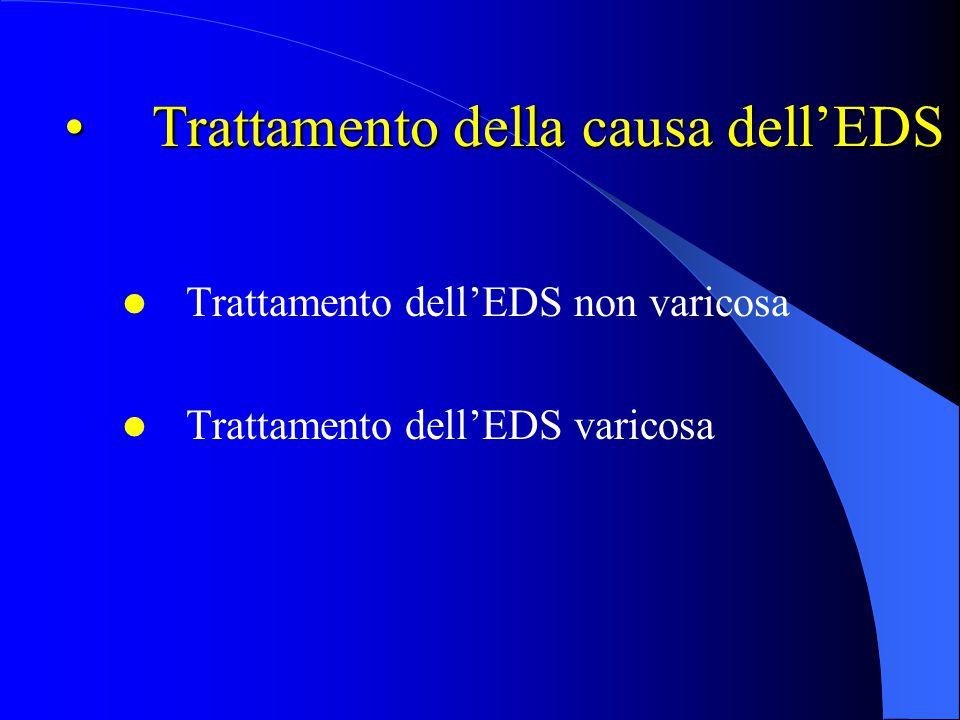 Trattamento della causa dell'EDSTrattamento della causa dell'EDS Trattamento dell'EDS non varicosa Trattamento dell'EDS varicosa