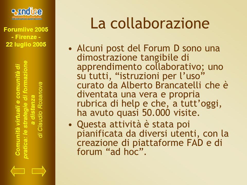 Forumlive 2005 - Firenze - 22 luglio 2005 Comunità virtuali e comunità di pratica: le strategie di formazione a distanza di Claudio Rosanova La collab