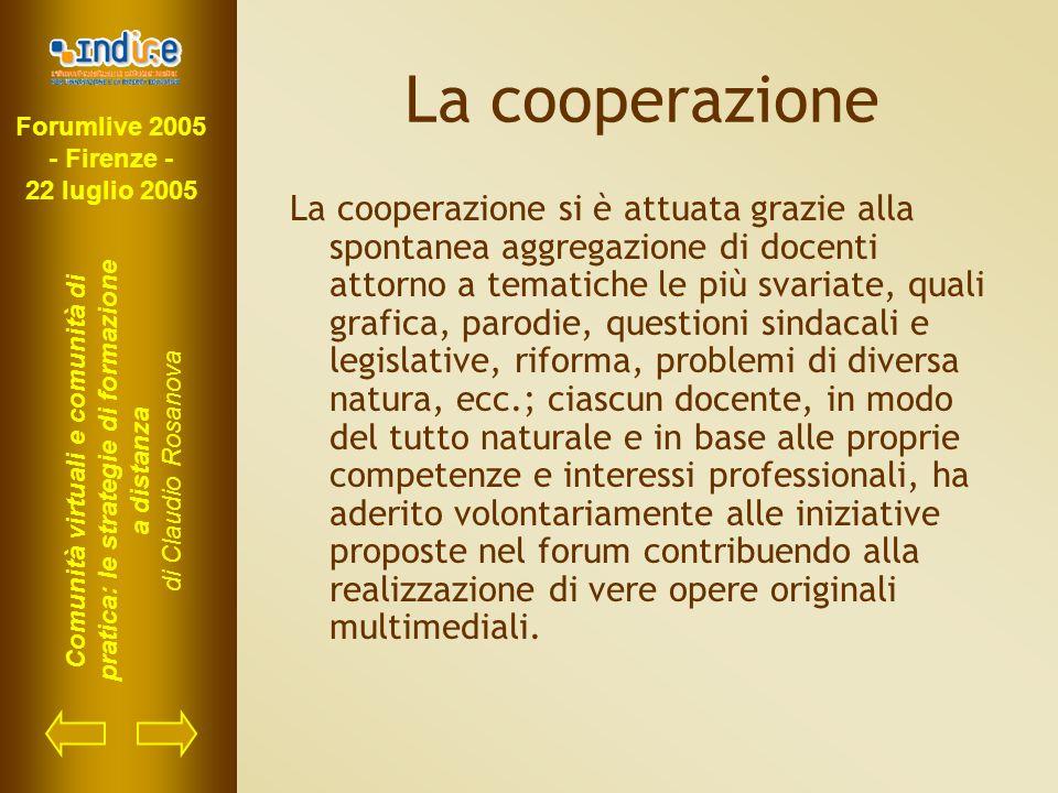 Forumlive 2005 - Firenze - 22 luglio 2005 Comunità virtuali e comunità di pratica: le strategie di formazione a distanza di Claudio Rosanova La cooper