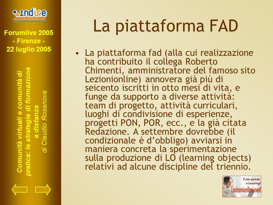 Forumlive 2005 - Firenze - 22 luglio 2005 Comunità virtuali e comunità di pratica: le strategie di formazione a distanza di Claudio Rosanova La piatta